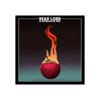 Dead Lord - In Ignorance We Trust (Limited Edition) (Cd)