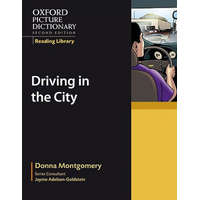 Oxford Picture Dictionary Reading Library: Driving in the City – Donna Montgomery,Klebs Junior