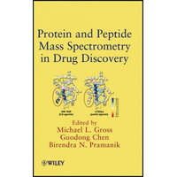 Protein and Peptide Mass Spectrometry in Drug Discovery – Michael L. Gross,Guodong Chen,Birendra N. Pramanik