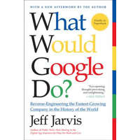 What Would Google Do? – Jeff Jarvis