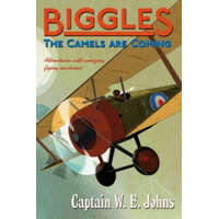 Biggles: The Camels Are Coming – W E Johns