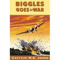Biggles Goes to War – W E Johns