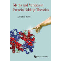 Myths And Verities In Protein Folding Theories – Professor of Physical Chemistry Arieh (The Hebrew University) Ben-Naim