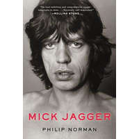 Mick Jagger – Philip Norman