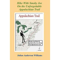 Hike with Smoky Joe on the Unforgettable Appalachian Trail – Julian Anderson Williams
