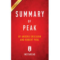 Summary of Peak by Anders Ericsson and Robert Pool - Includes Analysis – Instaread Summaries