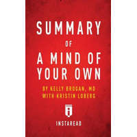 Summary of A Mind of Your Own by Kelly Brogan with Kristin Loberg - Includes Analysis – Instaread Summaries
