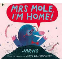 Mrs Mole, I'm Home! – Jarvis,Jarvis