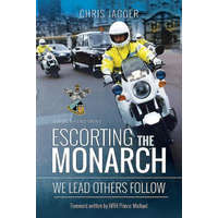 Escorting the Monarch – Chris Jagger
