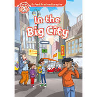 Oxford Read and Imagine: Level 2:: In the Big City – Paul Shipton