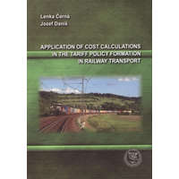 Application of Cost Calculations in the Tariff Policy Formation in Railway Transport – Lenka Černá,Jozef Daniš