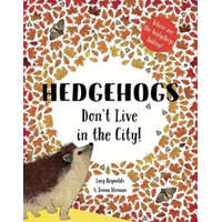 Hedgehogs Don't Live in the City! – Lucy Reynolds