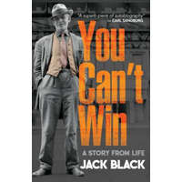 You Can't Win: A Story from Life – Jack Black