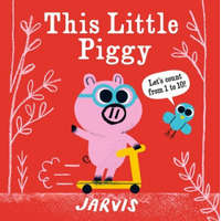 This Little Piggy: A Counting Book – Jarvis
